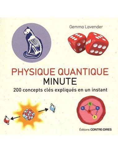 Physique Quantique minute - 200 concepts clés expliqués en un instant