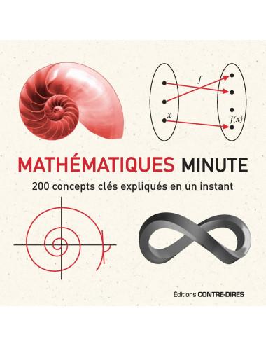 Mathématiques minute - 200 concepts clés expliqués en un instant