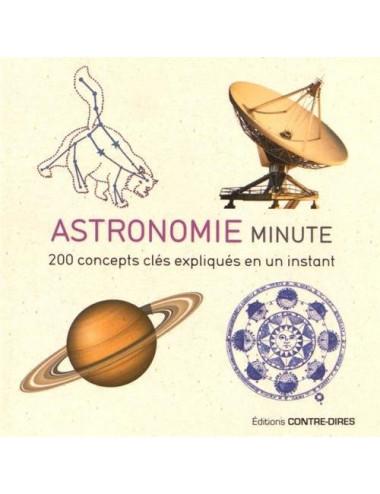 Astronomie minute - 200 concepts clés expliqués en un instant