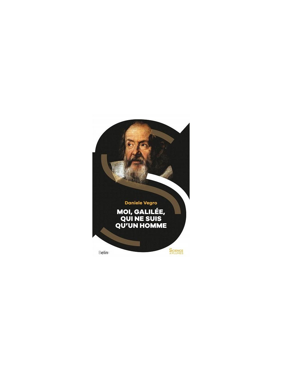 Moi, Galilée, qui ne suis qu'un homme