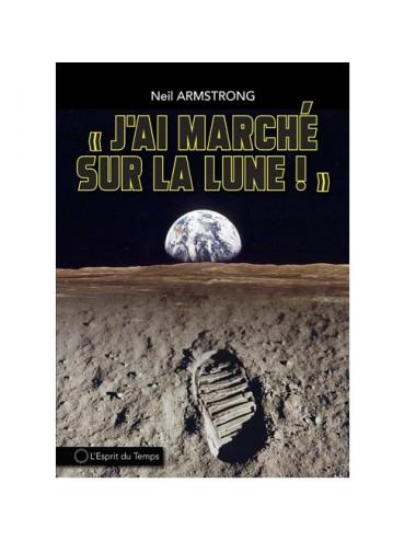 J'ai marché sur la lune de Neil Armstrong