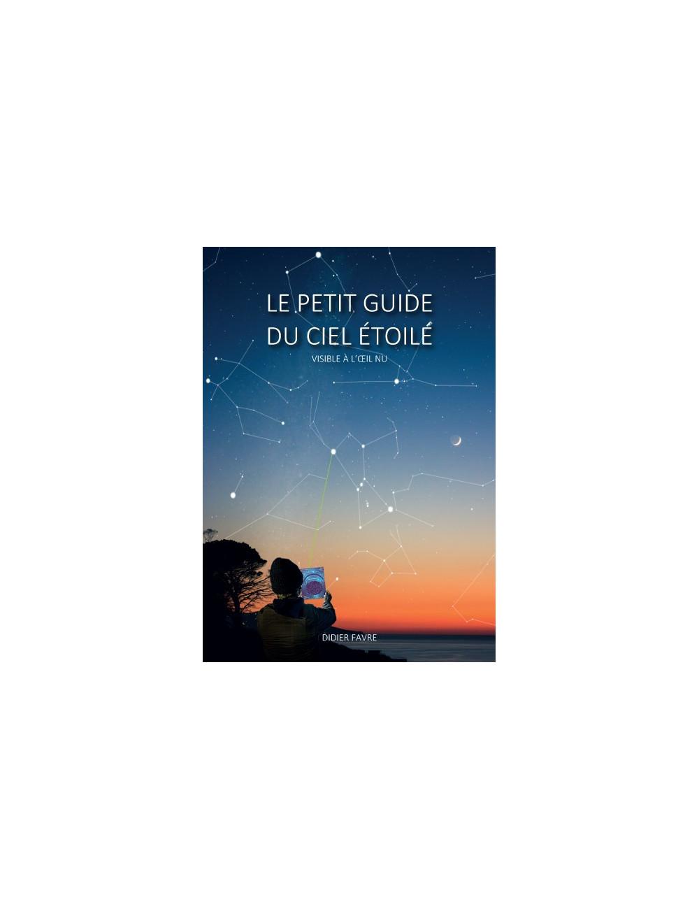 Le Petit Guide du Ciel Etoilé, visible à l'oeil nu