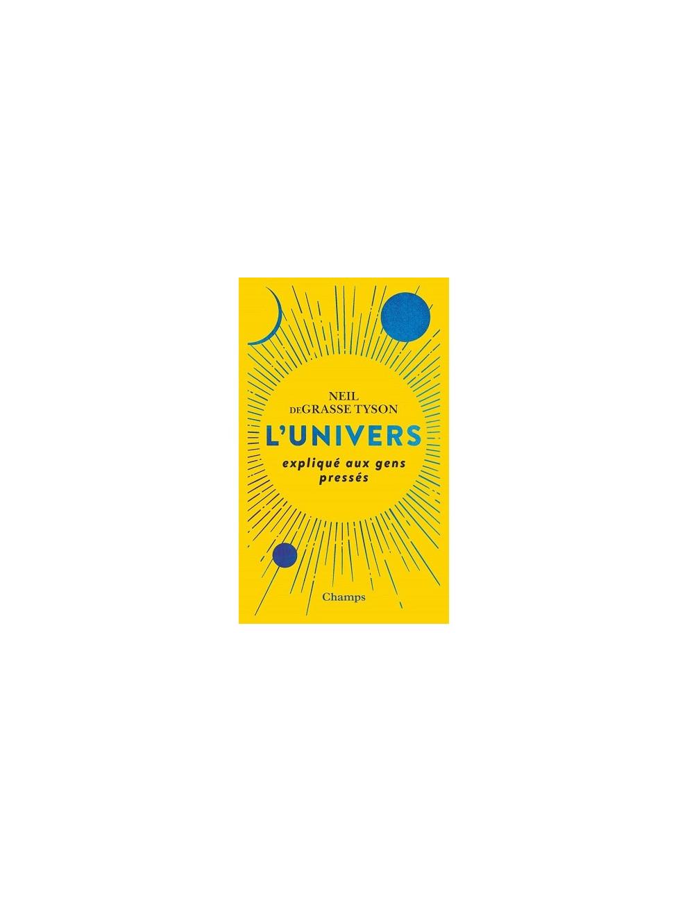 L'UNIVERS expliqué aux gens pressés