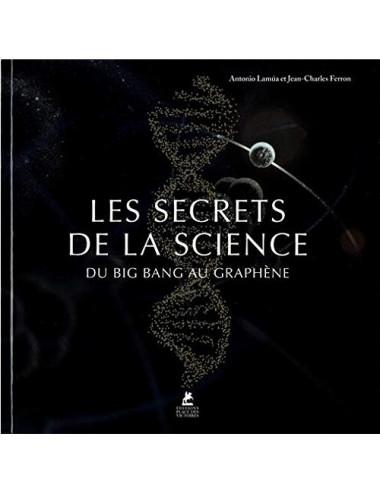 Les Secrets de la Science - Du Big bang au graphène
