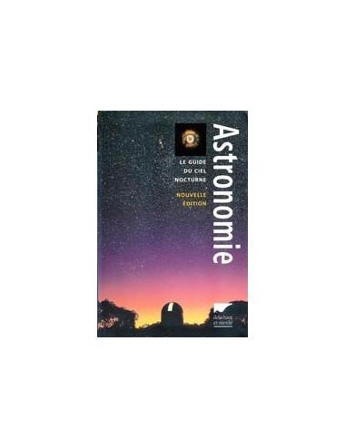 Le guide du ciel nocturne Nvelle Edition 2012