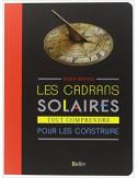 Les cadrans solaires, tout comprendre pour les construire