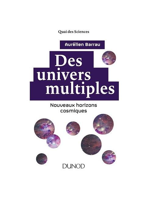 Des Univers Multiples, Nouveaux horizons cosmiques