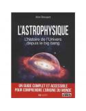 L'astrophysique : L'histoire de l'univers depuis le big bang