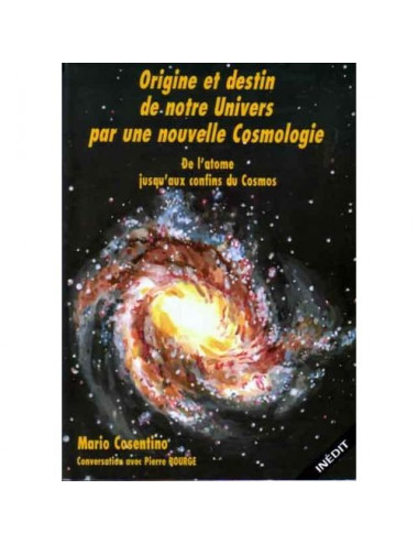 Origine et destin de notre UNIVERS...