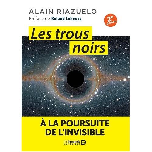 Les trous noirs : À la poursuite de l'invisible